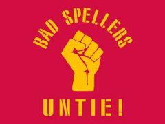 063. Bad Spellers Untie T-Shirt