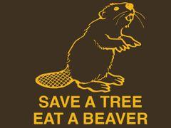 177. Save a Tree Eat a Beaver T-Shirt