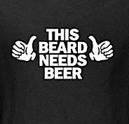 254. This Beard Needs Beer T-Shirt