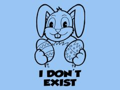 257. Easter Bunny I Don't Exist T-Shirt