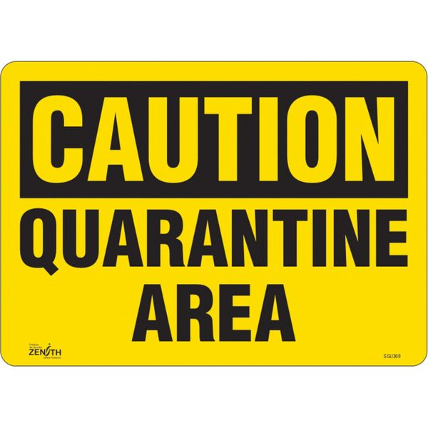"SGU369 ""CAUTION QUARANTINE AREA"" SIGN 10""H x 14""W Vinyl ADHESIVE 4 mil ZENITH Distancing"