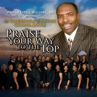 "Tabernacle of Praise Church Choir - ""Praise Your Way To The Top"""