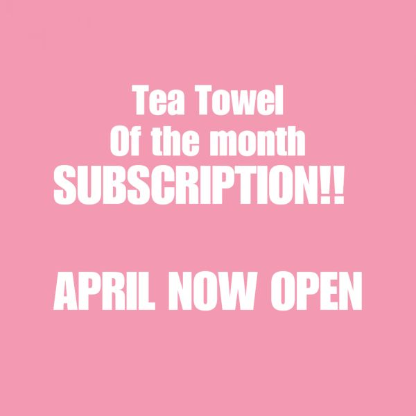 TEA TOWEL OF THE MONTH