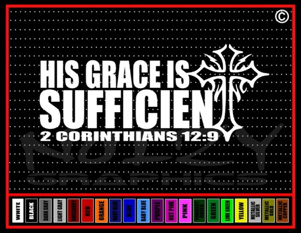 His Grace Is Sufficient 2 Cor. 2:9 Vinyl Decal / Sticker
