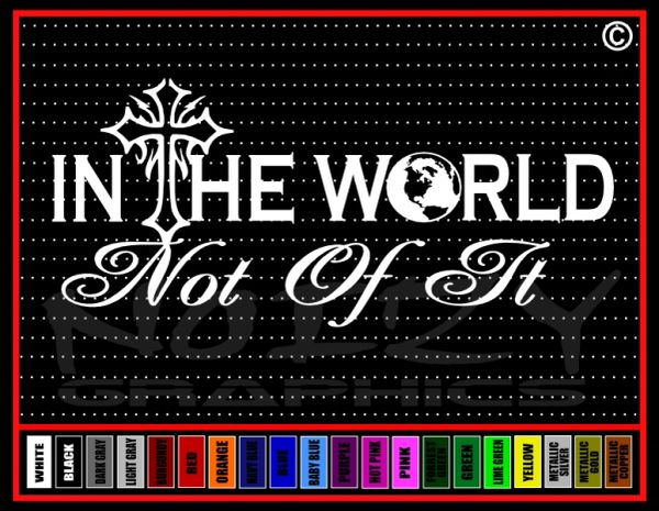 In The World / Not of it Vinyl Decal / Sticker