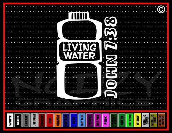 Living Water John 7:38 Vinyl Decal / Sticker