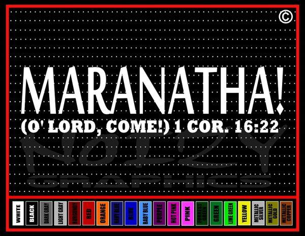 Maranatha ( O' Lord Come) Vinyl Decal / Sticker