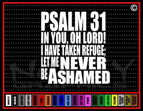 Psalm 31 Never Ashamed Vinyl Decal / Sticker
