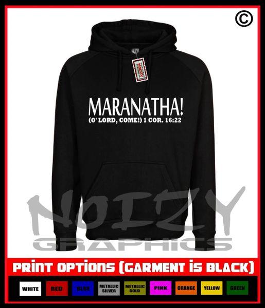 Maranatha ( O' Lord Come) Hoodie