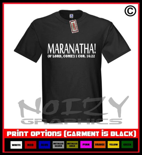 Maranatha (O' Lord Come) T-Shirt S-5XL