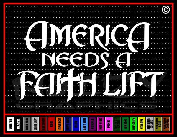 America Needs a FAITH lift Vinyl Decal / Sticker