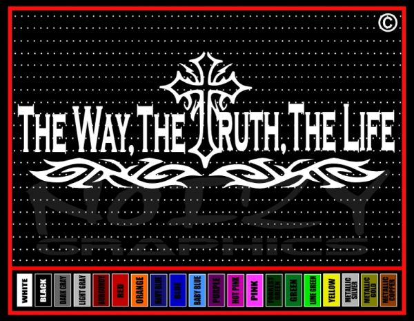 The Way The Truth The Life #1 John 14:6 Vinyl Decal / Sticker