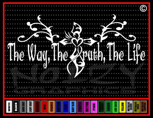 The Way The Truth The Life #2 John 14:6 Vinyl Decal / Sticker