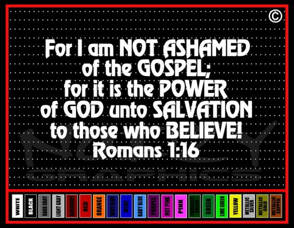 For I am Not Ashamed Verse Romans 1:16 Vinyl Decal / Sticker