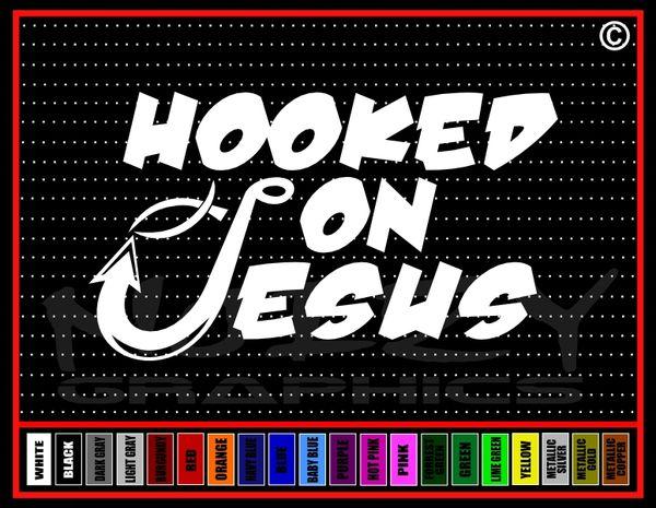 Hooked On Jesus Vinyl Decal / Sticker