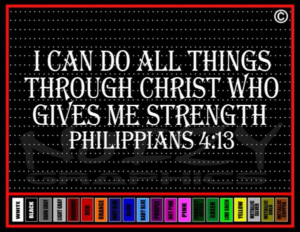 I Can Do All Things Through Christ Philippians 4:13 Vinyl Decal / Sticker