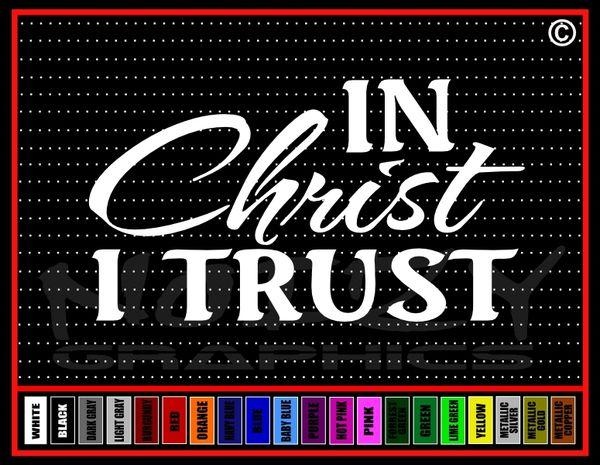 In Christ I Trust (I) Vinyl Decal / Sticker