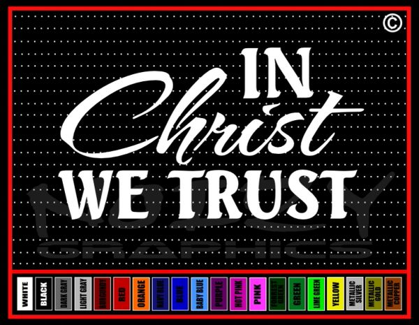 In Christ We Trust (WE) Vinyl Decal / Sticker