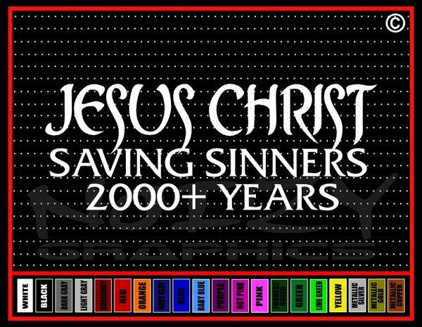 Jesus Christ Saving Sinners 2000+ Years Vinyl Decal / Sticker