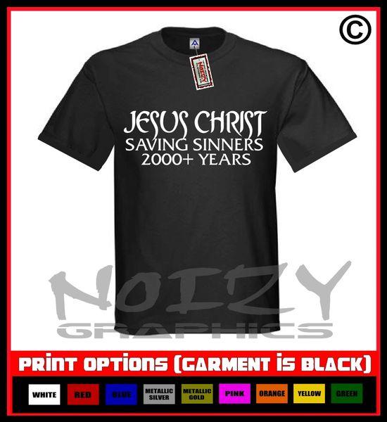 Jesus Christ Saving Sinners 2000+ Years T-Shirt S-5XL