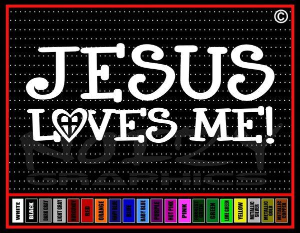 Jesus Loves Me! Vinyl Decal / Sticker