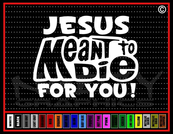 Jesus Meant To Die For You (Mountain Dew) Vinyl Decal / Sticker