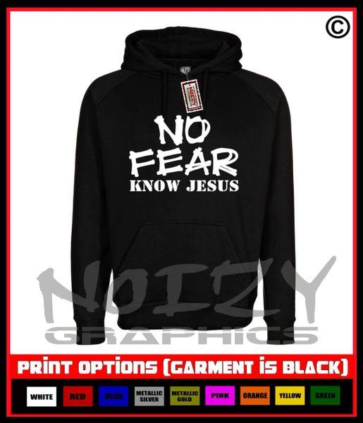 No Fear Know Jesus Hoodie