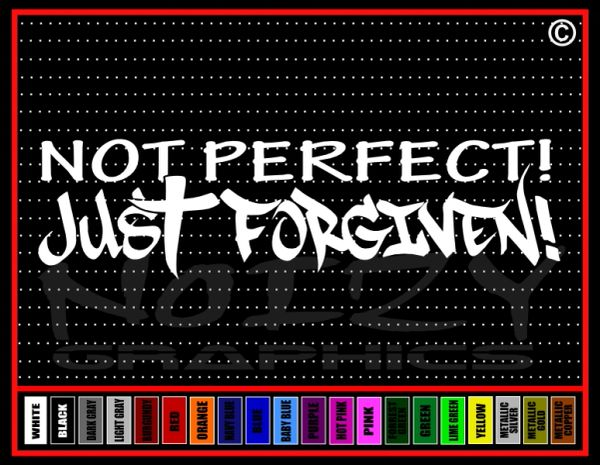 Not Perfect Just Forgiven Vinyl Decal / Sticker