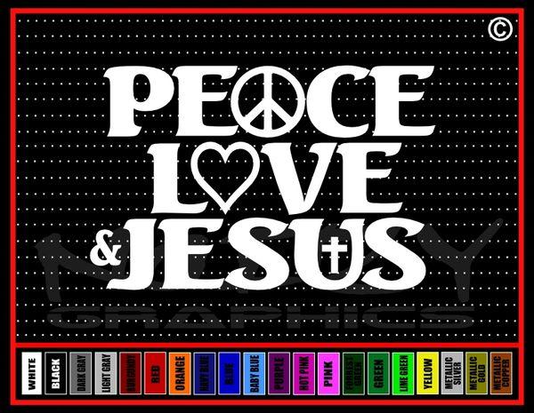 Peace Love & Jesus Vinyl Decal / Sticker