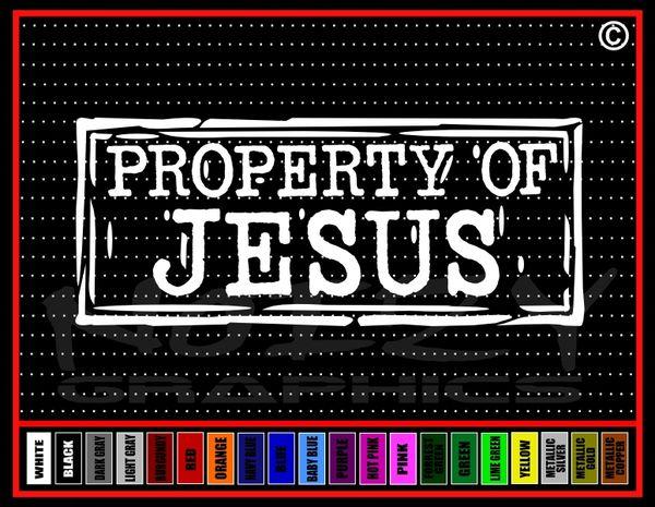 Property Of Jesus Vinyl Decal / Sticker