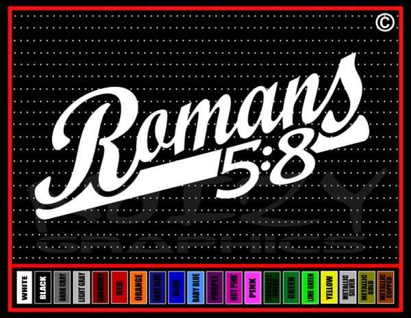 Romans 5:8 Vinyl Decal / Sticker