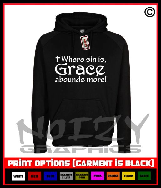 Where Sin Is Grace Abounds More Hoodie