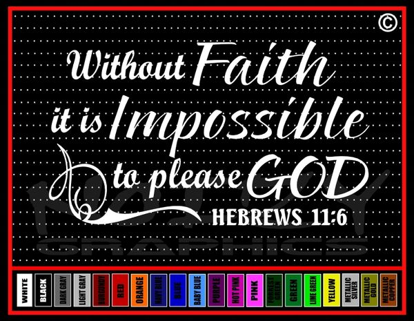 Without Faith It Is Impossible To Please God Vinyl Decal / Sticker
