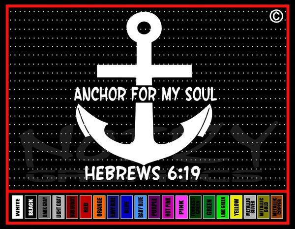 Anchor For My Soul Hebrews 6:19 Vinyl Decal / Sticker