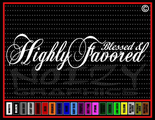 Blessed And Highly Favored Vinyl Decal / Sticker
