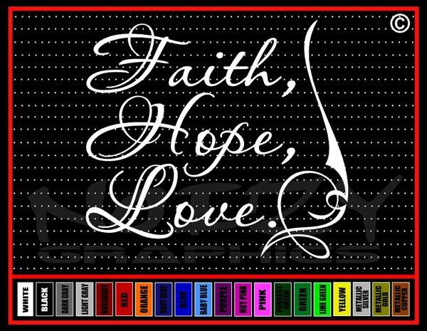 Faith Hope Love Vinyl Decal / Sticker