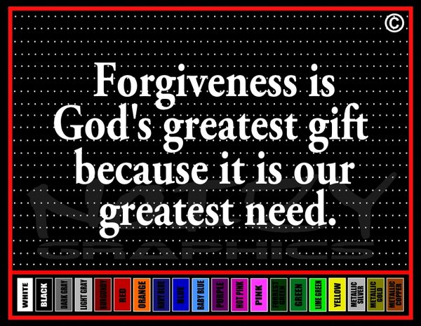Forgiveness Is God's Greatest Gift / Our Greatest Need Vinyl Decal / Sticker