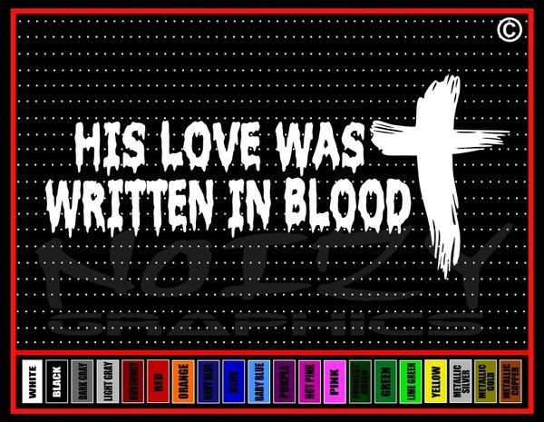 His Love Was Written In Blood Cross Vinyl Decal / Sticker