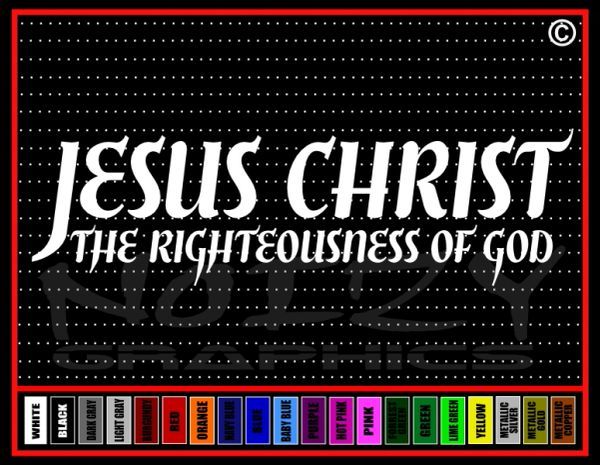 Jesus Christ The Righteousness Of God Vinyl Decal / Sticker
