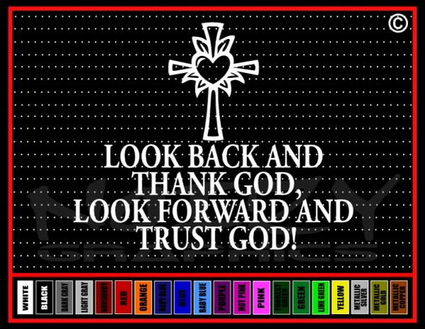 Look Back & Thank God, Look Forward & Trust God Cross Vinyl Decal / Sticker