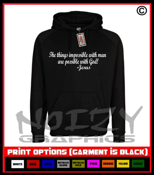 The Things Impossible With Man Are Possible With God Hoodie