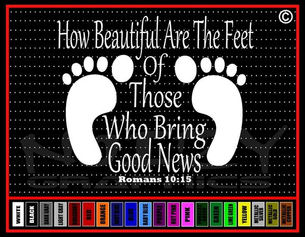How Beautiful Are The Feet Romans 10:15 Vinyl Decal / Sticker