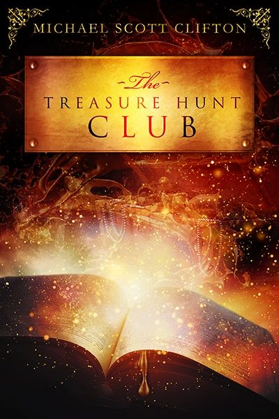The Treasure Hunt Club by Author Michael Scott Clifton