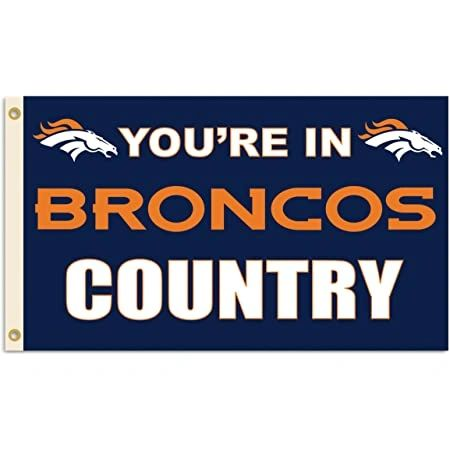 Denver Broncos You're In Country Banner Flag 3' x 5' NFL Licensed