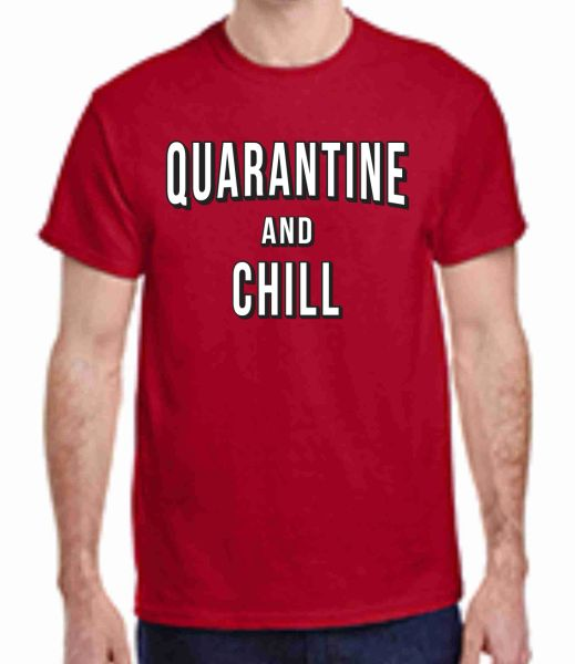 QUARANTINE AND CHILL COTTON T-SHIRT