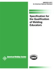 B5.5:2011 Specification for the Qualification of Welding Educators (Video Presentation)