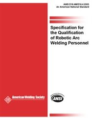D16.4M/D16.4:2005 Specification for the Qualification of Robotic Arc Welding Personnel, AWS