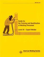 EG4.0:1996 Guide for the Training & Qualification of Welding Personnel; Level III, Expert Welder, AWS