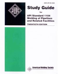 API-M:2008 Study Guide for API Standard 1104, Welding of Pipelines and Related Facilities