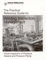 PRGVT Practical Reference Guide for Welding Inspection Management: Visual Inspection of Pressure Vessels and Pressure Piping, AWS